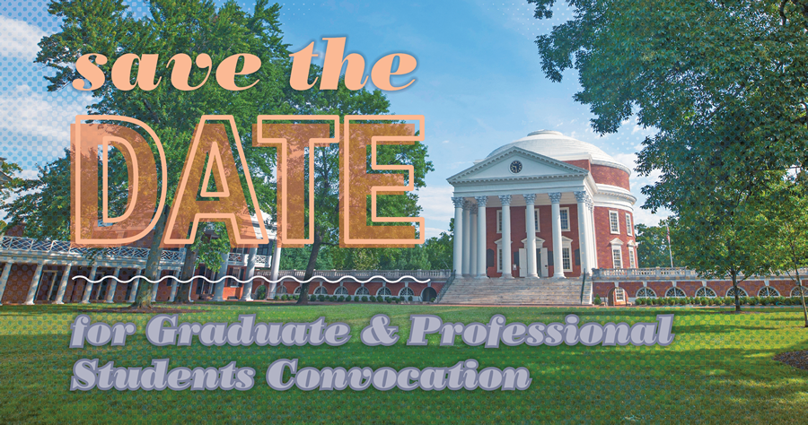 Save the Date for Graduate & Professional Students Convocation