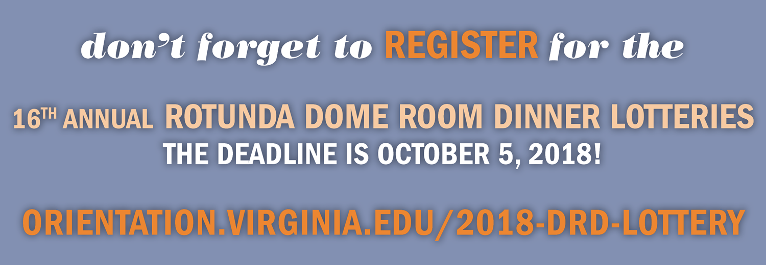 Don't forget to register for the 16th Annual Rotunda Dome Room Dinner Lotteries. The deadline is October 5, 2018! orientaiton.virginia.edu/2018-drd-lottery